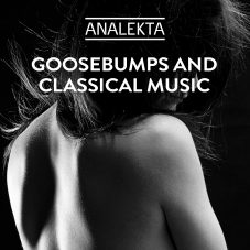 Goosebumps and Classical Music